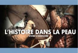 L'Histoire dans la peau / Living History
